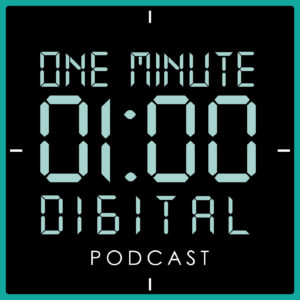 One Minute Digital Podcast