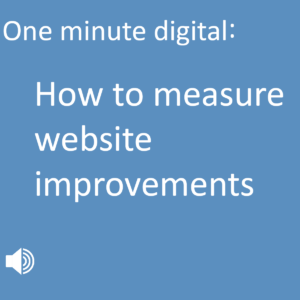 One Minute Digital Podcast: How to measure website improvements
